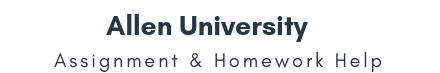 Allen University Assignment &Homework Help